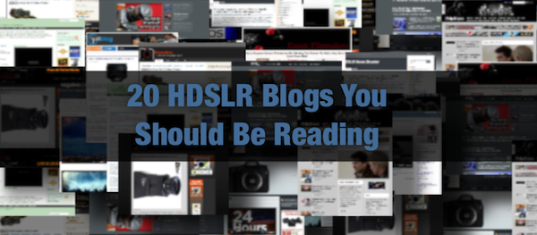 HDSLR Resources You Should Be Following