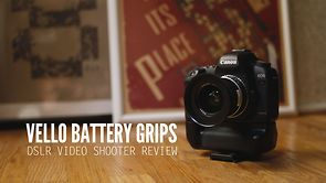Episode 47: Vello DSLR Battery Grips