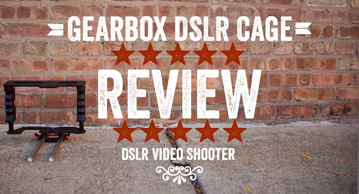 Gearbox DSLR Cage Review