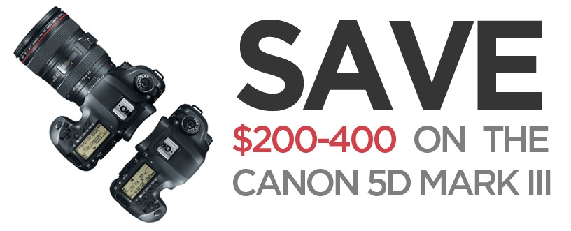 Save $200-400 on the Canon 5D Mark III