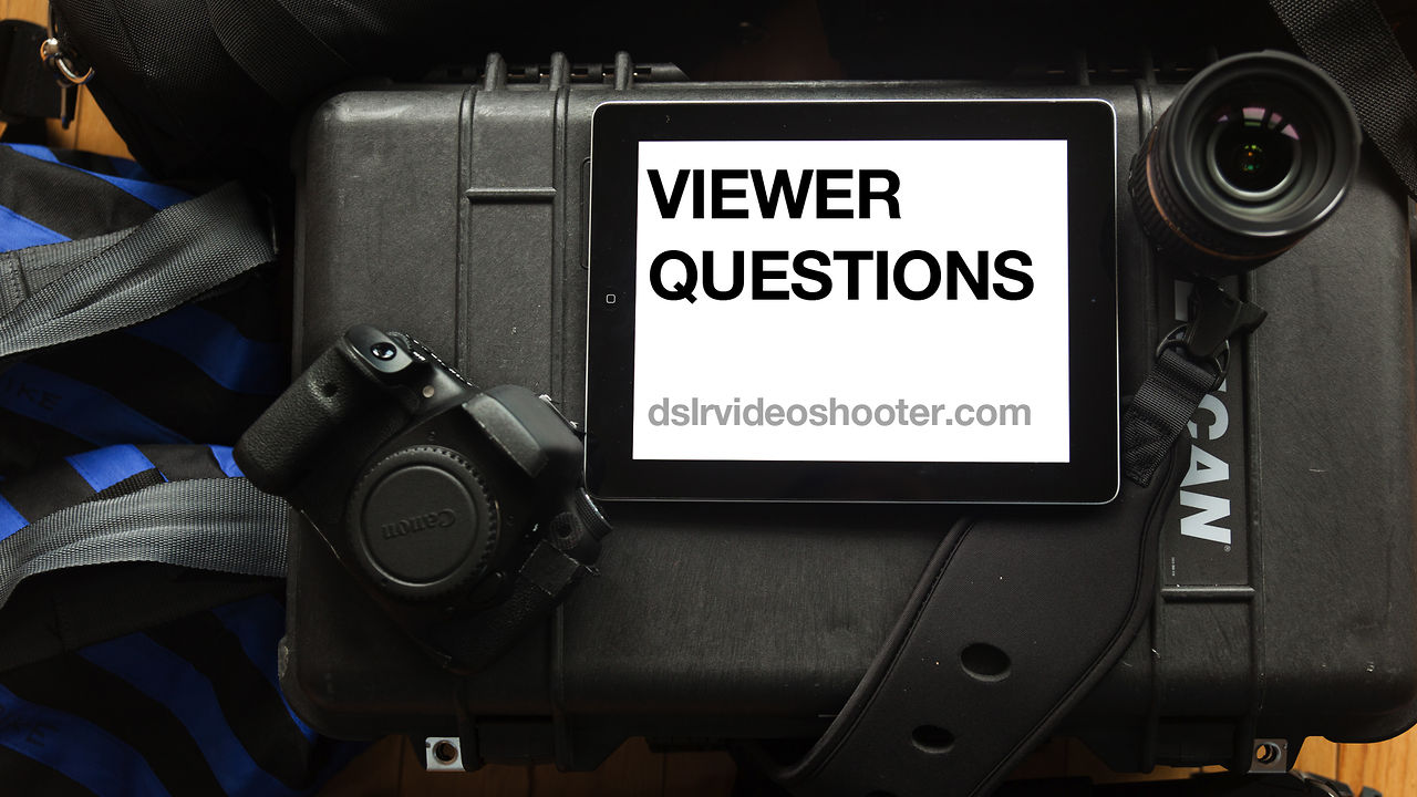 Viewer Questions: 6D vs 5D3, Lenses, Rig Brands
