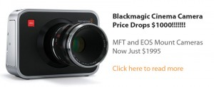 Big News From Blackmagic: Cinema Camera Price Drops $1000!