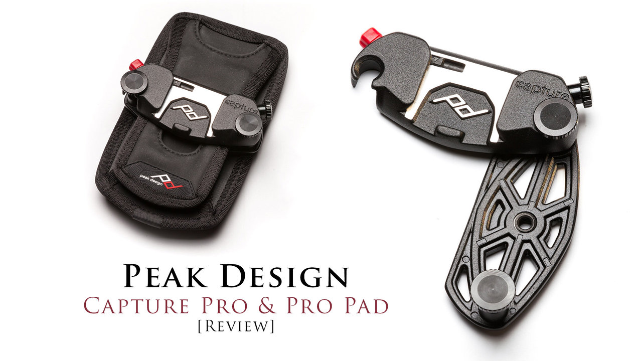 Peak Design Capture Pro and Pro Pad Review