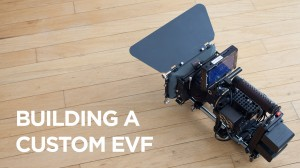 How to Build a Custom EVF/Monitor Mount