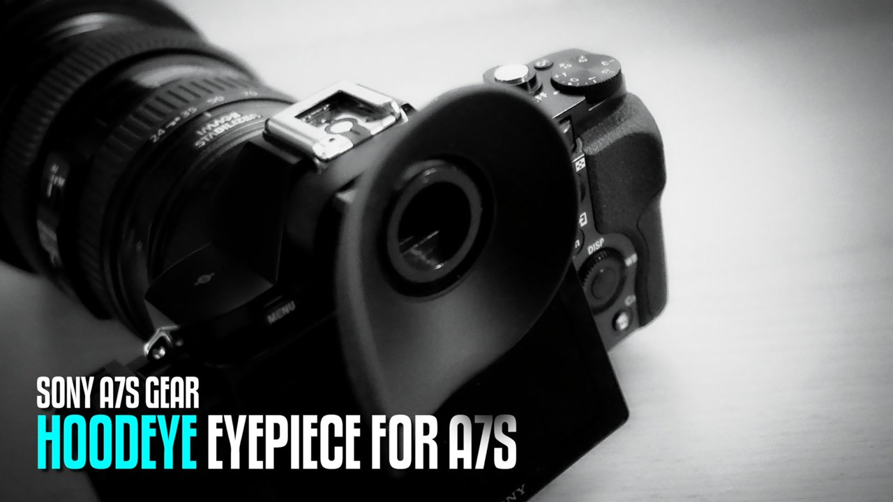 Sony A7s Custom Eyecup Tutorial
