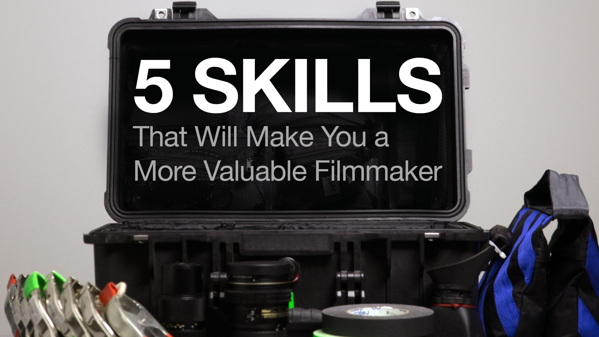 5 Skills That Will Make You a More Valuable Filmmaker