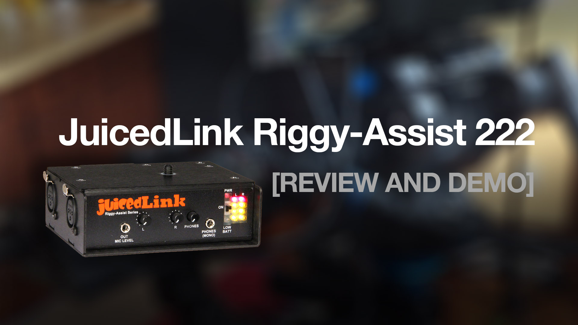 JuicedLink Preamps: The Best Audio Tool for Your Camera