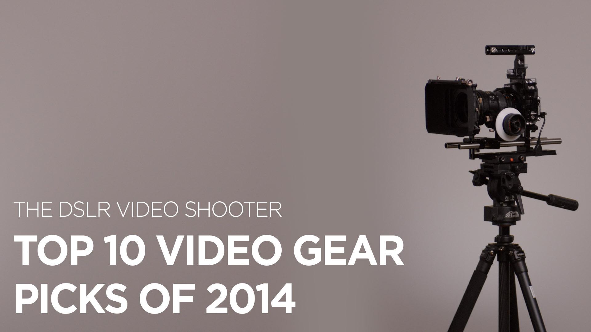 Top 10 Video Gear Picks of 2014