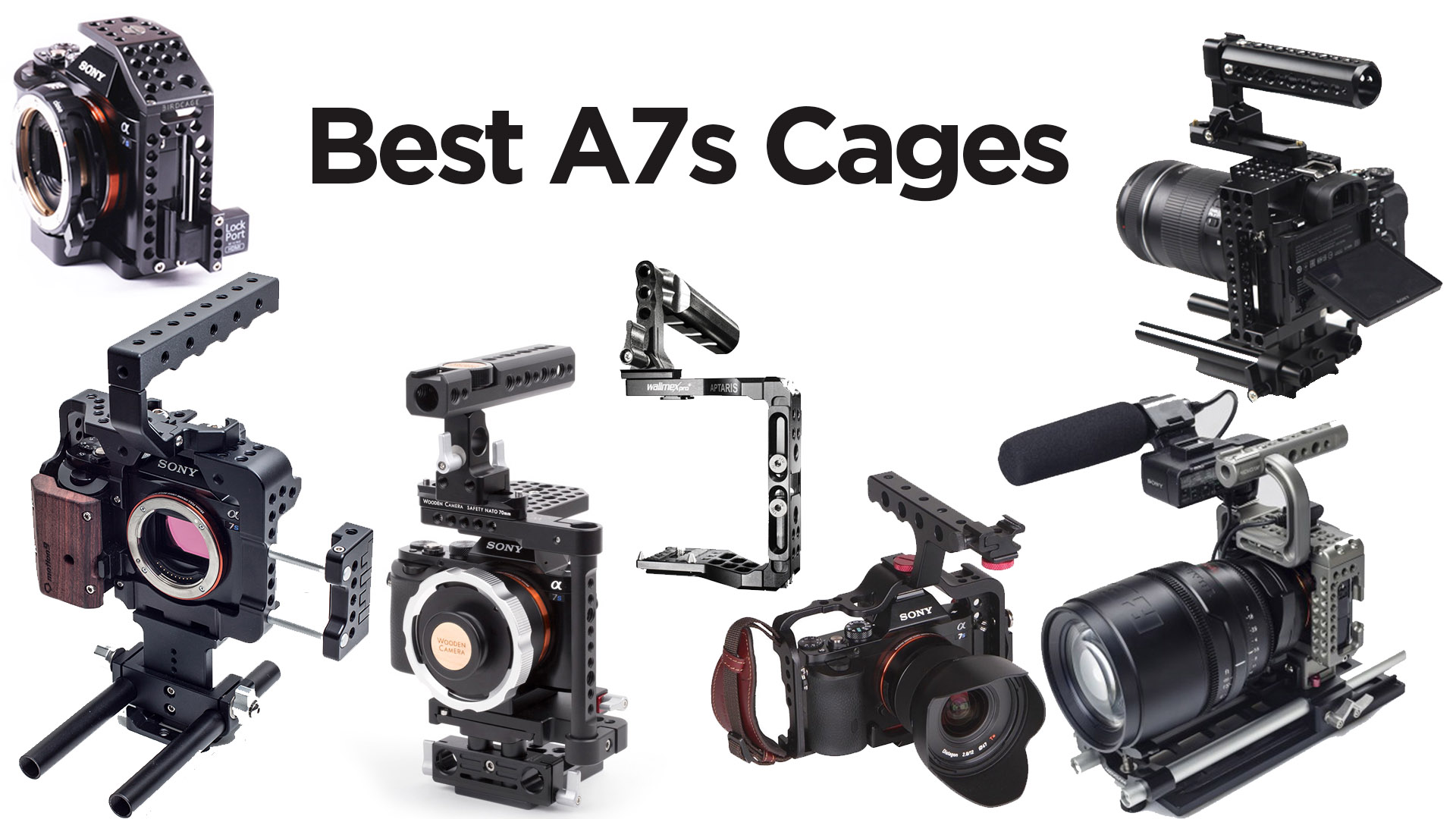 7 Great Sony A7s Cage Options