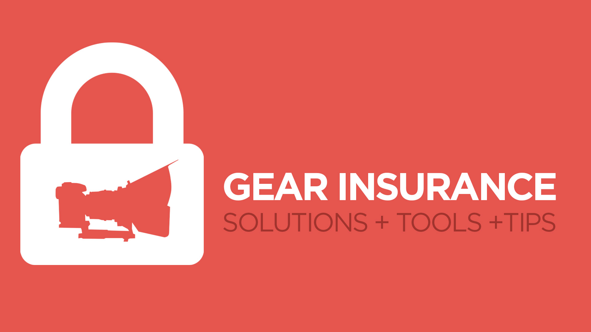 Gear Insurance: Best Solutions, Tips and Tools