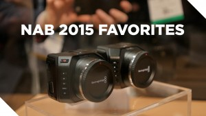 NAB 2015 Favorites
