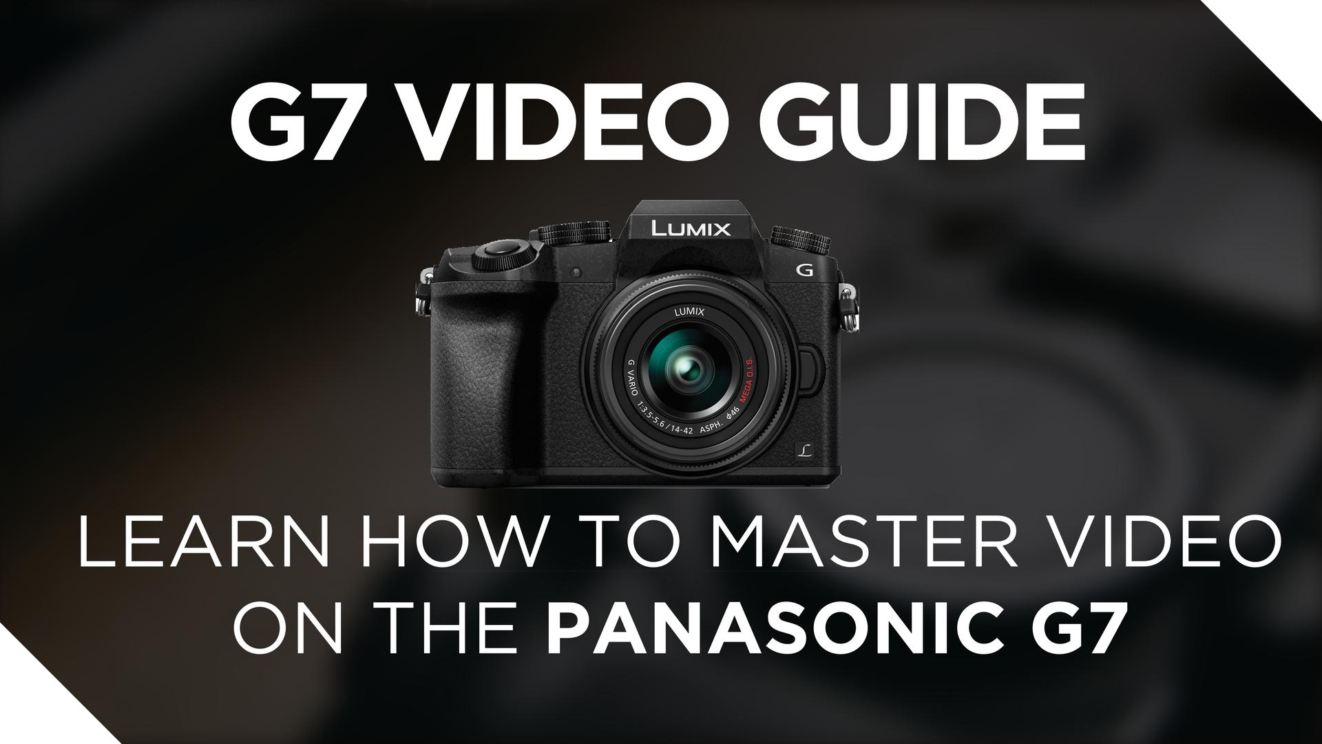 New Panasonic G7 Guide Trailer