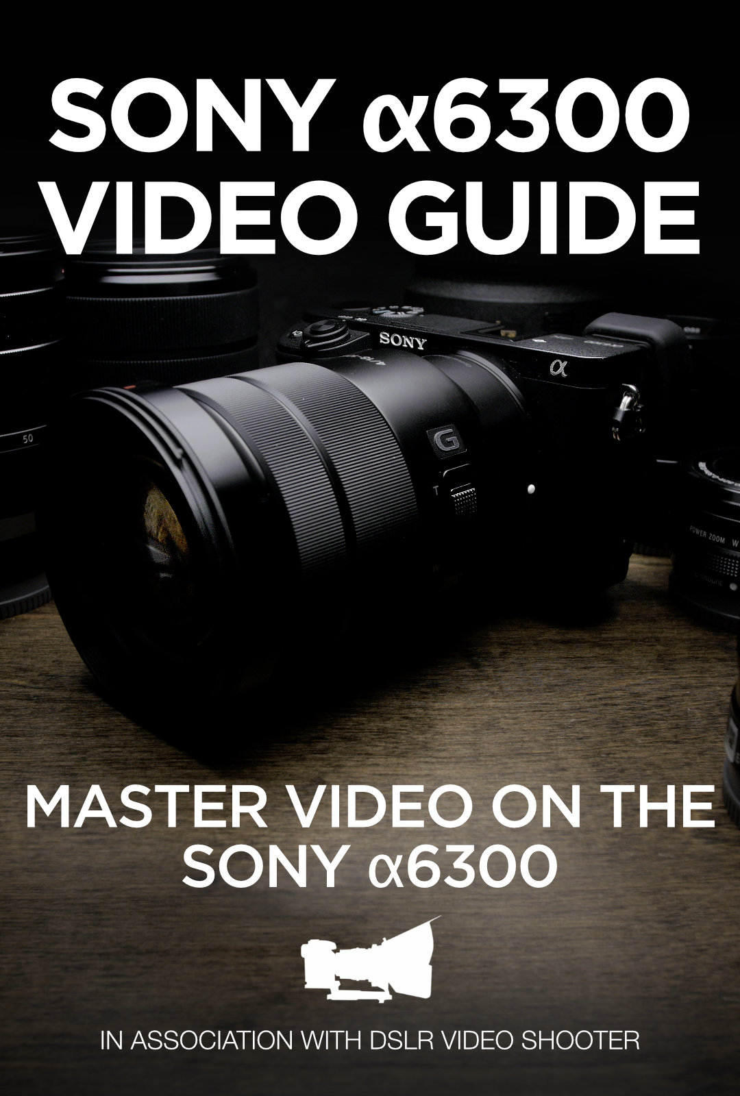 Sony a6300 Guide Now Available!