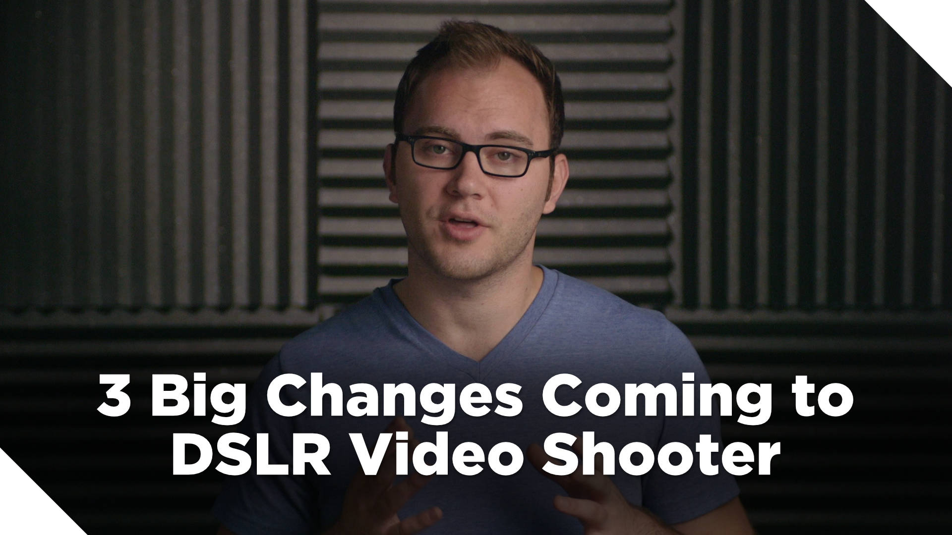 3 Big Changes Coming to DSLR Video Shooter