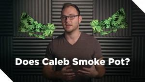 Does Caleb Smoke Pot?