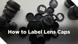 How to Label Lens Caps