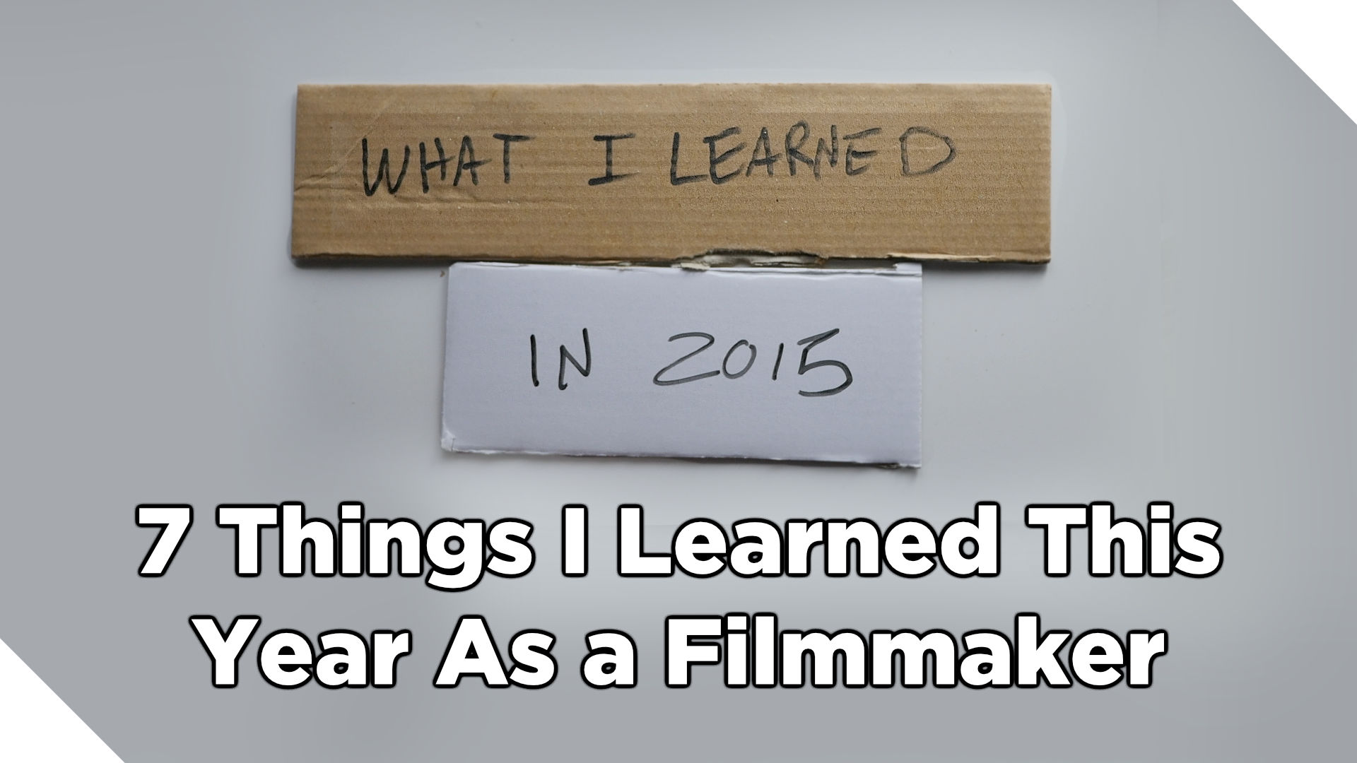 7 Things I Learned This Year As A Filmmaker