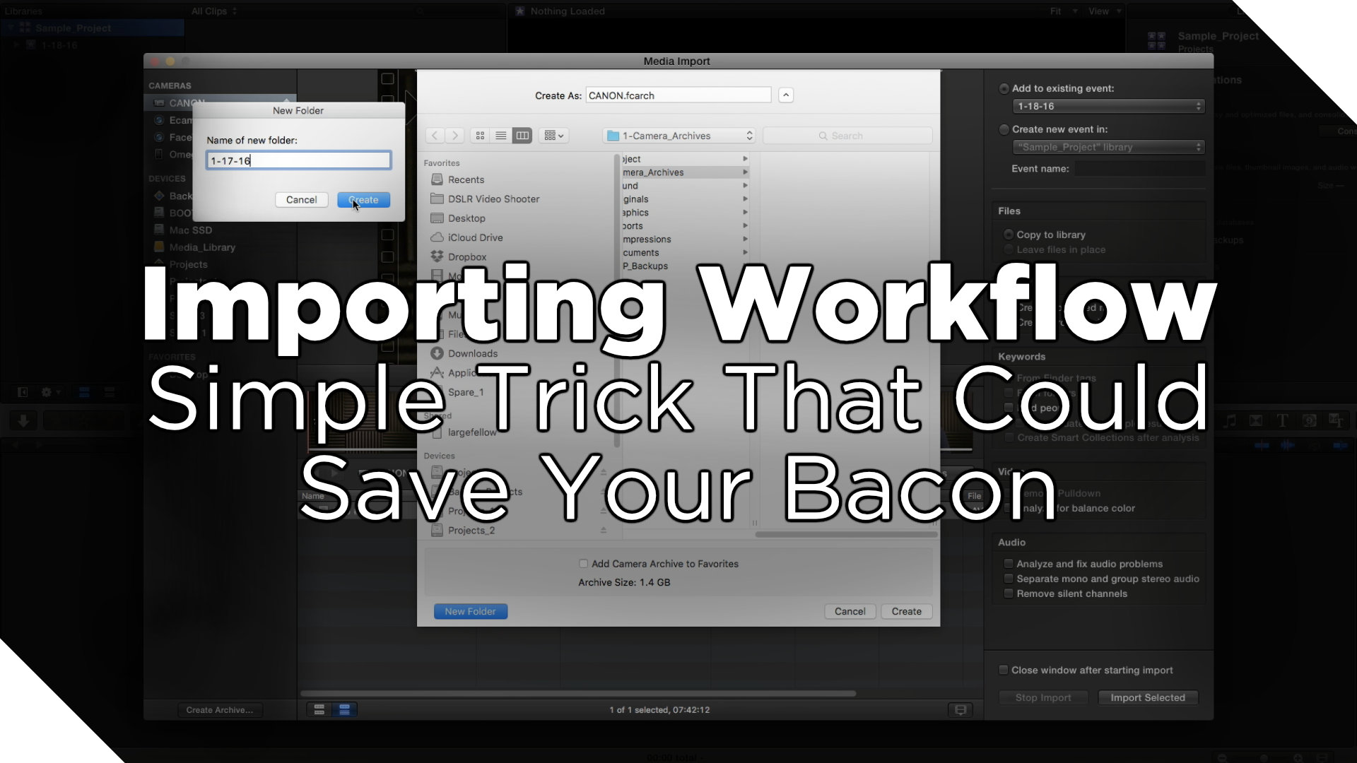 Footage Import Workflow – A Trick That Could Save Your Bacon