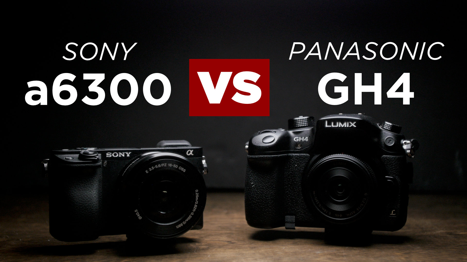 A6300 VS GH4: Which Camera is Best For You?