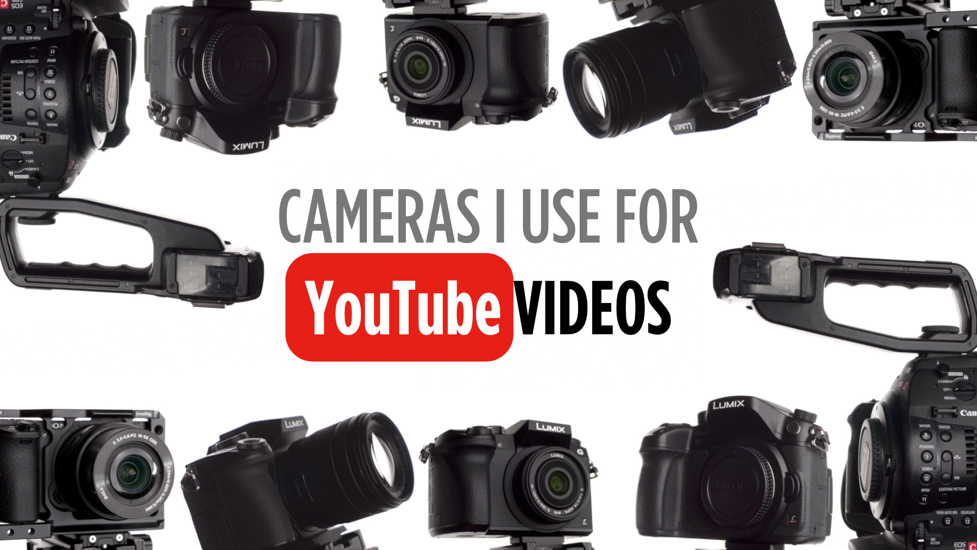Cameras I Use for Making Youtube Videos