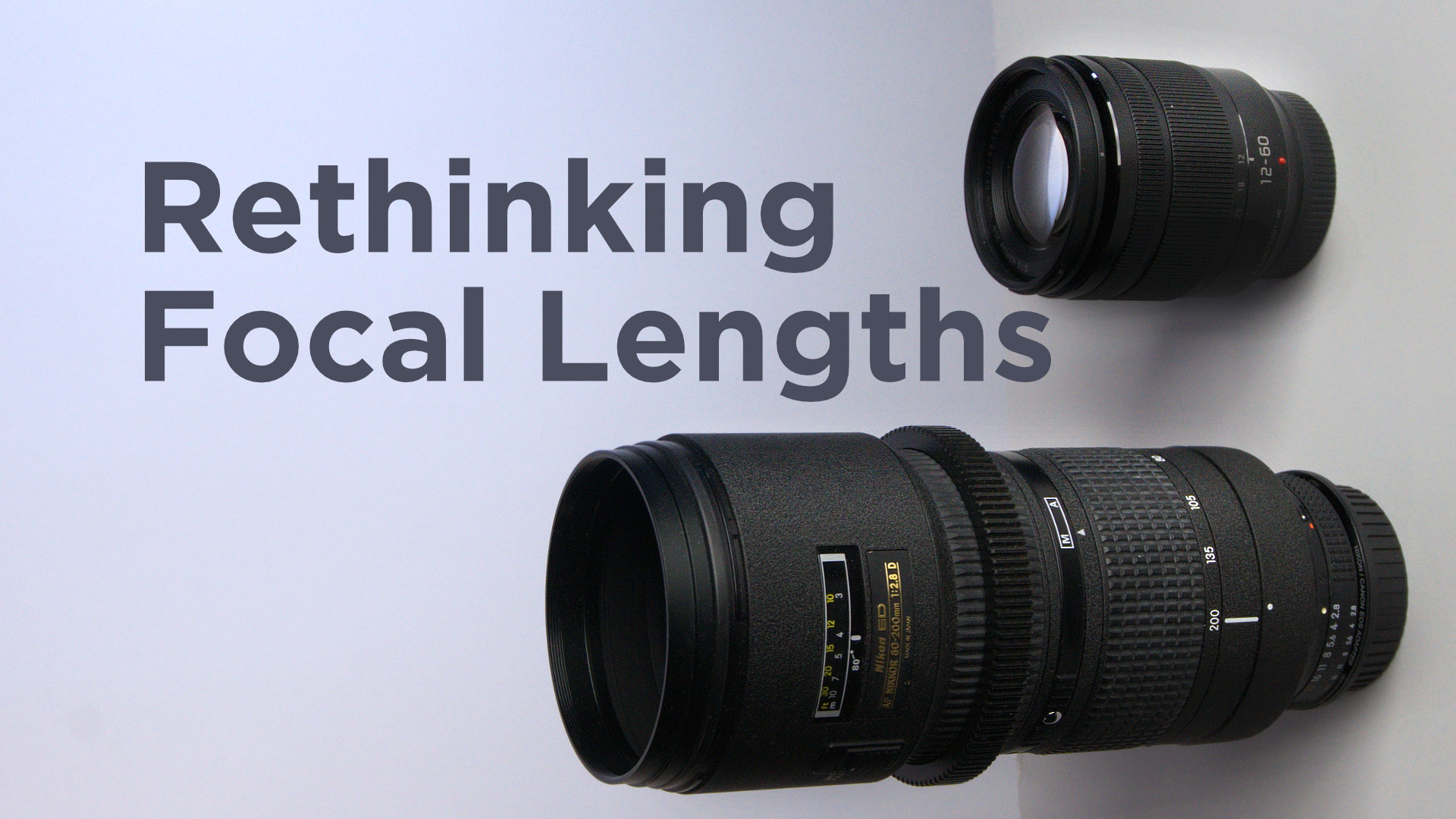 Rethinking Lens Focal Lengths And New 2017 Setup!