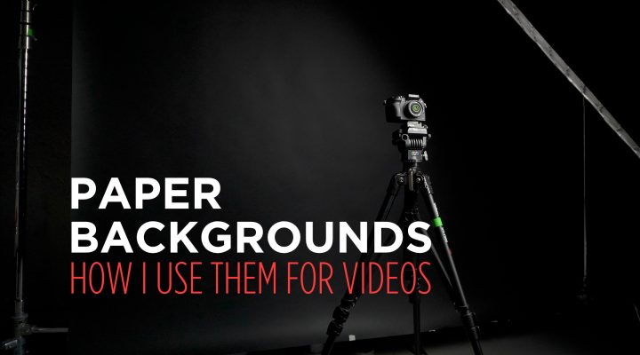How I Use Paper Backgrounds for Videos