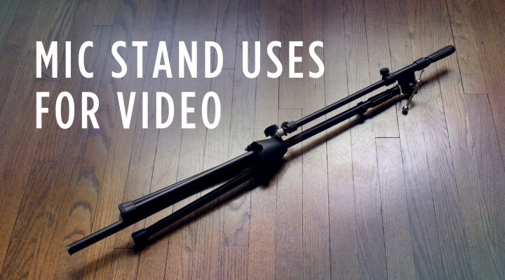 Alternative Uses for Mic Stands In Video Production